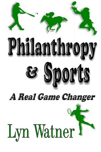 Philanthropy & Sports: A Real Game Changer: Lyn Watner