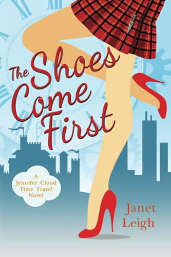 9781502416650: The Shoes Come First: A Jennifer Cloud Novel (The Jennifer Cloud) (Volume 1)