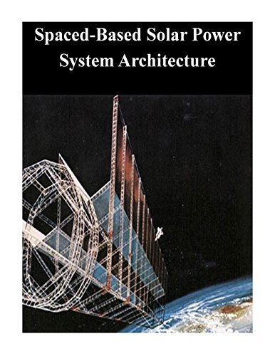 Spaced-Based Solar Power System Architecture: School, Naval Postgraduate