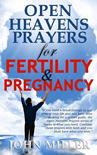 Open Heavens Prayers For Fertility & Pregnancy (Open Heavens Prayers Series): Miller, John