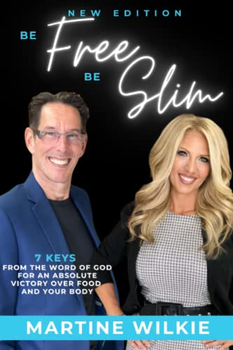 9781502422057: Be Free Be Slim: 7 Keys for an absolute victory over food and your body