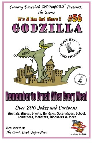 Godzilla - Remember to Brush After Every: Desi Northup