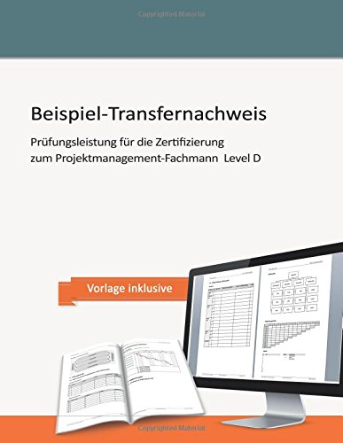 9781502426703: Beispiel-Transfernachweis: Prüfungsleistung für die Zertifizierung zum Projektmanagement-Fachmann Level D