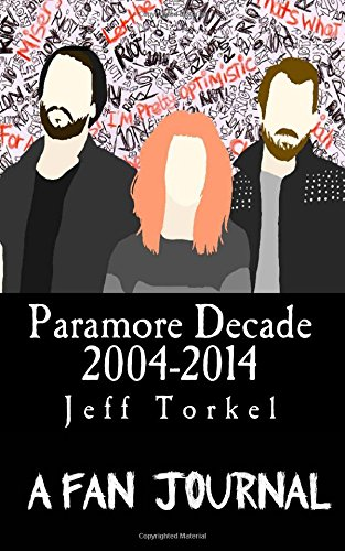 9781502428950: Paramore Decade 2004-2014 A Fan Journal
