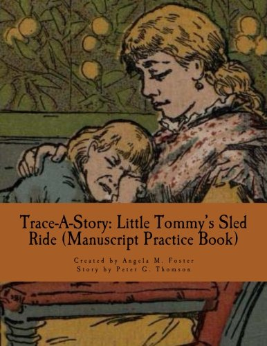 Trace-A-Story: Little Tommy s Sled Ride (Manuscript: Angela M Foster,