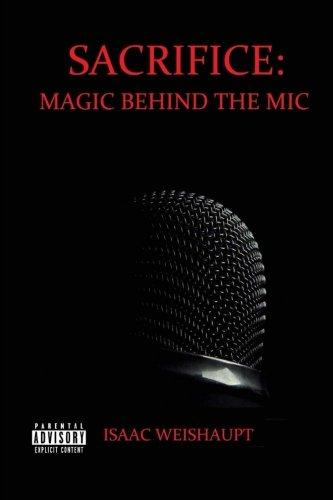 Sacrifice: Magic Behind the Mic: Isaac Weishaupt