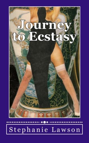 9781502436450: Journey to Ecstasy: An erotic story based on the real experiences of a woman and her sexual journey following her betrayal by a husband and best ... of sexual fulfilment she never dreamed of.