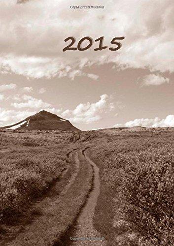 9781502437136: Kalender 2015 - Der Weg: DIN A5, 1 Woche auf 2 Seiten, Platz f�r Adressen und Notizen