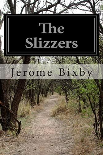9781502439475: The Slizzers