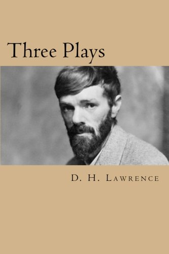 9781502439772: Three Plays: 'A Collier's Friday Night', 'The Widowing of Mrs Holyroyd' and 'The Daughter-in-Law'
