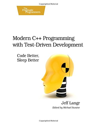 9781502445117: Modern C++ Programming with Test-Driven Development: Code Better, Sleep Better