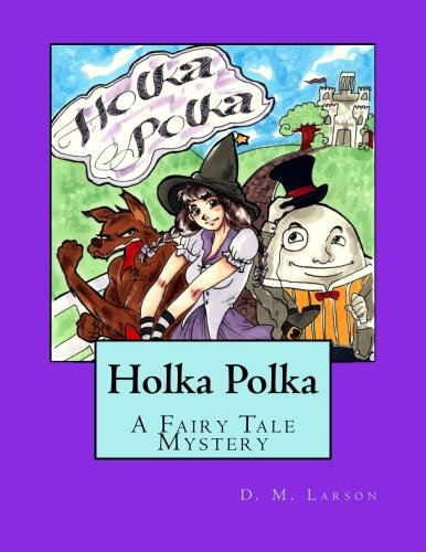 9781502445490: Holka Polka: A Fairy Tale Mystery from the Land of Oz