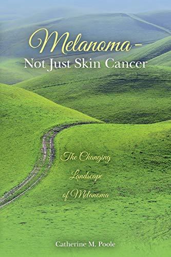 9781502446558: Melanoma- Not Just Skin Cancer