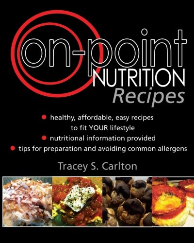 On-Point Nutrition Recipes: Carlton, Tracey S.