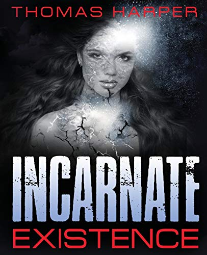 Incarnate: Existence (Volume 1): Thomas Harper