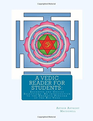 9781502450852: A Vedic Reader For Students:: Excerpts and Choice Selections: An introduction to the Dramatis Personæ of the Rig Veda
