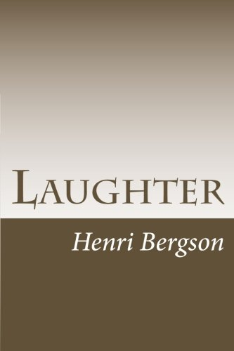 laughter an essay on the meaning of the comic 1900 Laughter : an essay on the meaning of the comic (henri bergson) at booksamillioncom 2014 reprint of original 1912 edition.