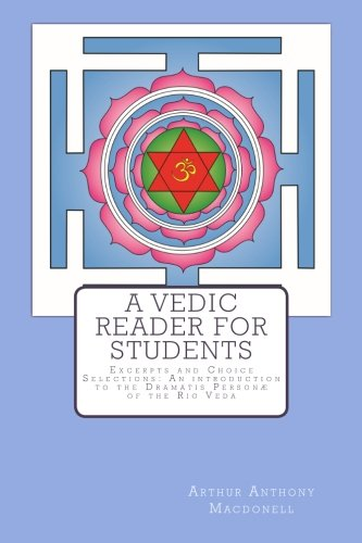 9781502451873: A Vedic Reader For Students:: Excerpts and Choice Selections: An introduction to the Dramatis Personæ of the Rig Veda