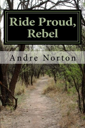 9781502452221: Ride Proud, Rebel (texas war)