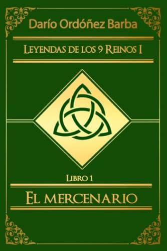 9781502456984: Leyendas de los 9 Reinos I: Libro 1 - El mercenario