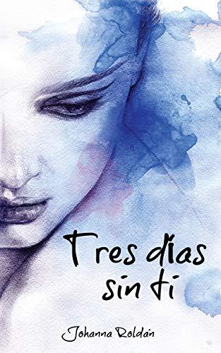 9781502458063: Tres dias sin ti (Spanish Edition)
