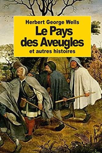 9781502458100: Le Pays des Aveugles: et autres histoires