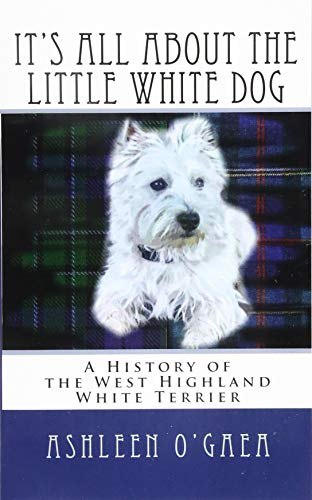 It's All About the Little White Dog: O'Gaea, Ashleen