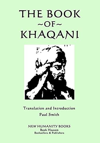 The Book of Khaqani: Khaqani