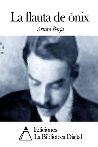 La flauta de ónix (Spanish Edition): Borja, Arturo