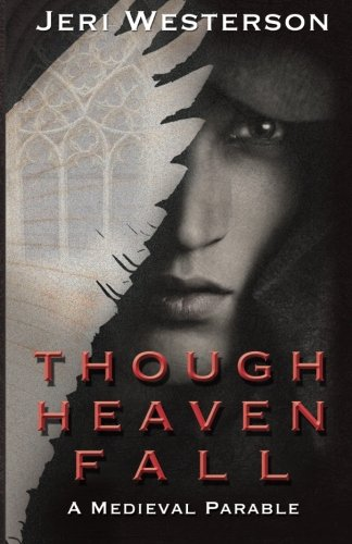Though Heaven Fall: Westerson, Jeri
