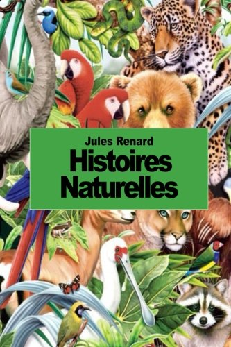 9781502467553: Histoires naturelles (French Edition)