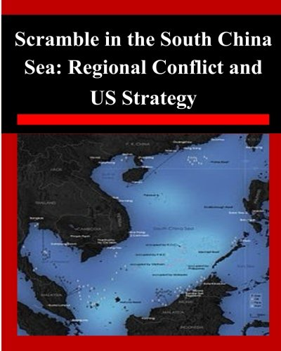 Scramble in the South China Sea: Regional Conflict and US Strategy: Air War College