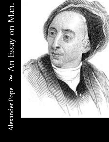 alexander pope /essay on man /paraphrase Home literary criticism augustans characteristics neoclassicism alexander pope, an essay on criticism it's a poem, but it's also an essay) stylistic analysis.