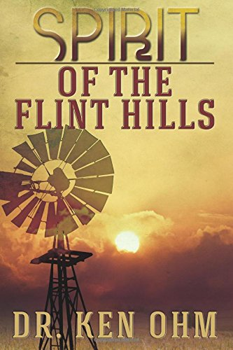 Spirit of the Flint Hills: Ohm, Dr Ken