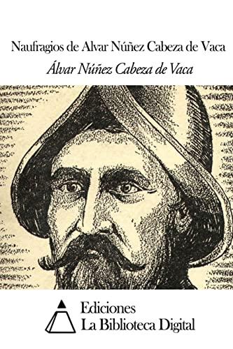 9781502469717: Naufragios de Alvar Núñez Cabeza de Vaca