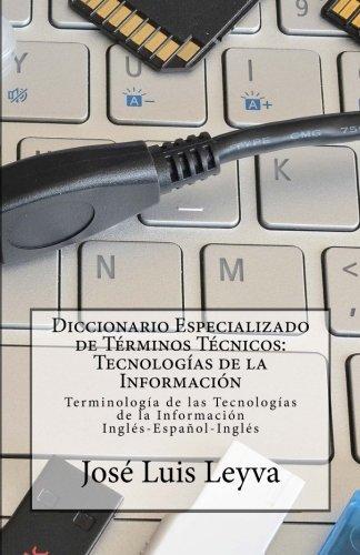 9781502473066: Diccionario Especializado de Términos Técnicos: Tecnologías de la Información: Terminología de Tecnologías de la Información Inglés-Español-Inglés