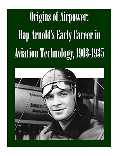 9781502477408: Origins of Airpower: Hap Arnold's Early Career in Aviation Technology, 1903-1935