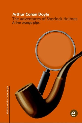9781502478245: The five orange pips: The adventures of Sherlock Holmes