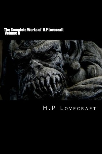 9781502484970: The Complete Works of H.P Lovecraft Volume II: Volume 2