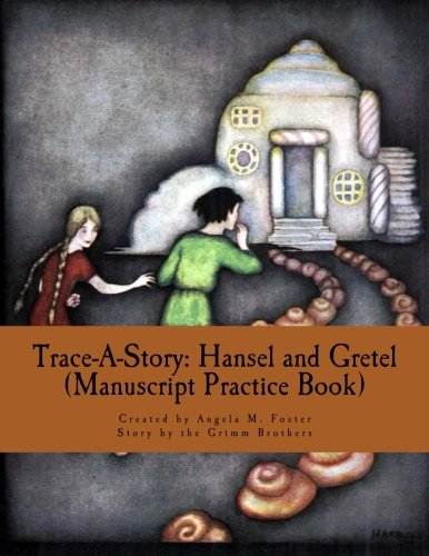 Trace-A-Story: Hansel and Gretel (Manuscript Practice Book): Foster, Angela M