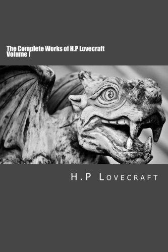 9781502486189: The Complete Works of H.P Lovecraft Volume I: Volume 1