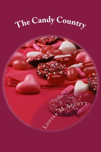 9781502486509: The Candy Country (Short Stories By Louisa May Alcott)