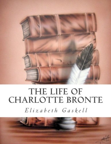9781502486769: The Life Of Charlotte Bronte