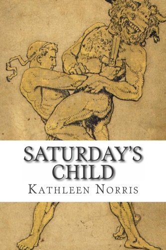 Saturday s Child (Paperback): Kathleen Norris