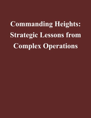 Commanding Heights: Strategic Lessons from Complex Operations: Center for Complex Operations