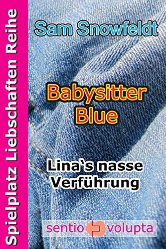 9781502489449: Babysitter Blue: Lina's nasse Verführung: Volume 3 (Spielplatz Liebschaften Reihe)