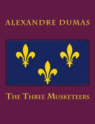 9781502490315: The Three Musketeers [Large Print Unabridged Edition]: The Complete & Unabridged Classic Edition
