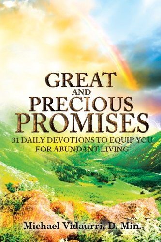 Great and Precious Promises: 31 Daily Devotions: Vidaurri, Dr Michael