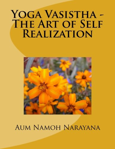 Yoga Vasistha - The Art of Self: Narayana, Aum Namoh