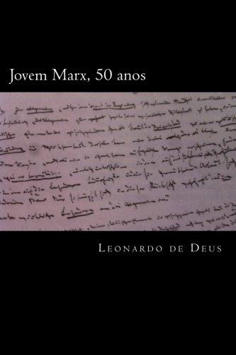 Jovem Marx, 50 Anos: Alienacao E Emancipacao: Leonardo Gomes De